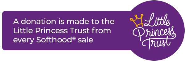 A donation is made to the Little Princess Trust for each Softhood® sale
