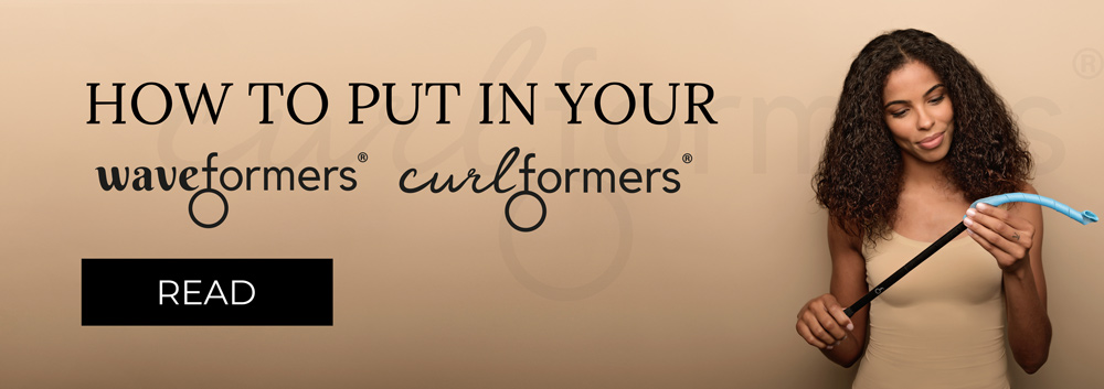 How to put in your Curlformers