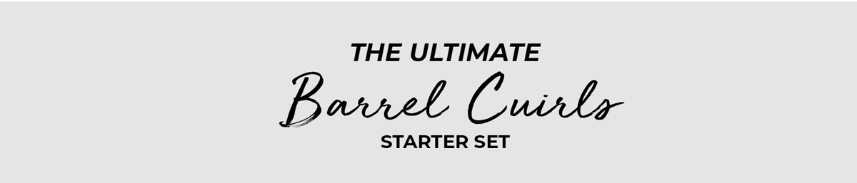 Ultimate Barrel Curls Set